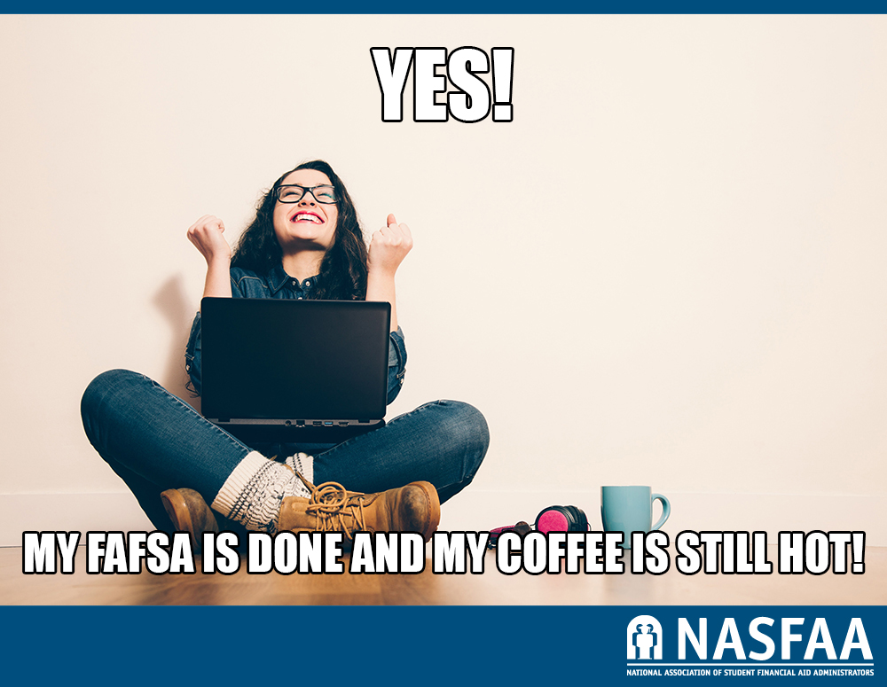fafsa done and coffee hot